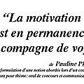 De la motivation!