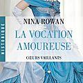 Coeurs vaillants, tome 3: la vocation amoureuse de nina rowan