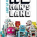 Chronique livre : <b>No</b> <b>man</b>'<b>s</b> <b>land</b>