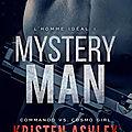 Mystery Man de Kristen Ashley [L'homme idéal #1]