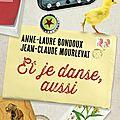 Et je <b>danse</b>, <b>aussi</b> de Anne-Laure Bondoux et Jean-Claude Mourlevat