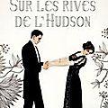 Sur les rives de l'hudson, la splendeur des lansing, edith wharton