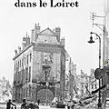 AD : L'année 40 dans le <b>Loiret</b>