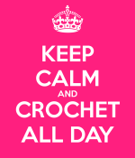 keep-calm-and-crochet-all-day