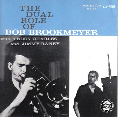 Bob Brookmeyer with Teddy Charles and Jimmy Raney - 1954 - The dual Role of Bob Brookmeyer (Prestige)