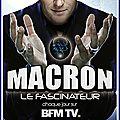 Emmanuel macron, le fascinateur des médias