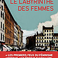 Le labyrinthe des femmes: le thriller <b>historique</b> croix roussien de Coline Gatel passe la seconde