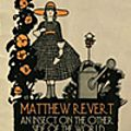 Matthew <b>Revert</b> : An Insect On The Other Side Of The World Climbing Up a Table Leg (Caduc, 2016)