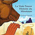 La Vraie Fausse histoire du <b>Minotaure</b> ; Frédéric Laurent: une version drôle et audacieuse du Mythe de Tésée