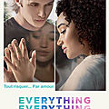 [Cinéma] <b>Everything</b> <b>Everything</b>