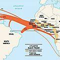 Trajet des Bateaux Négriers Européens emmenant des Noirs Esclaves dans les Amériques