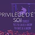 Le privilège d'être soi, le dernier dossier des glorieuses