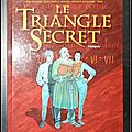 Le Triangle secret (<b>L</b>'<b>intégrale</b>)