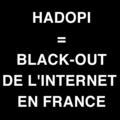 La Loi <b>Hadopi</b>, ou comment Big Brother s'installe doucement mais surement en France.