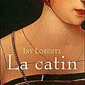 La <b>catin</b> tome 1 - Iny Lorentz