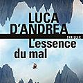 L'essence du mal de Luca D'Andrea