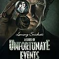 Les désastreuses aventures des orphelins baudelaire (fr) / a series of unfortunate events (eng) - série 2017 - netflix