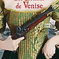 Les lionnes de Venise (tome 2) ❉❉❉ Mireille Calmel