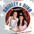 Shirley et dino / « et revoila ! / théâtre de paris. france