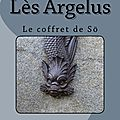 Roman fantastique bit lit - Lès Argelus : le coffret de Sö - version <b>broché</b> sur Amazon