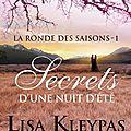 La ronde des saisons, tome 1 : secrets d'une nuit d'été de lisa kleypas