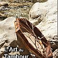L'<b>ART</b> DU <b>TAMBOUR</b> CHAMANIQUE (Parution)
