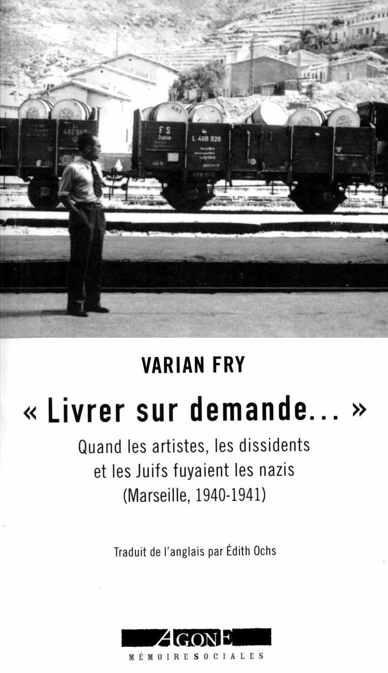 Le coin lecture: Livrer sur demande... Quand les artistes, les dissidents et les Juifs fuyaient les nazis (Marseille, 1940-1941)