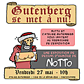 3ème expo notto : gutenberg se met a nu !