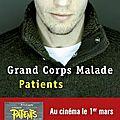 Patients de Grand Corps <b>Malade</b>