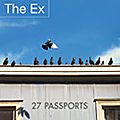 <b>The</b> <b>Ex</b> : 27 Passports (<b>Ex</b>, 2018)