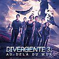 Affiche définitive de <b>Divergente</b> <b>3</b>