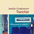 Rester n'empêche pas de partir - <b>Trancher</b> - Amélie CORDONNIER