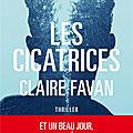 Les cicatrices, <b>Claire</b> <b>Favan</b> : un polar retors et rythmé