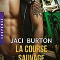 La course sauvage ❉❉❉ <b>Jaci</b> <b>Burton</b>