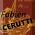 Le mois de Fabien Cerutti (2) et (3)