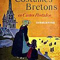 Livret-Aquarelle : Costumes Bretons. Chansons de Botrel.