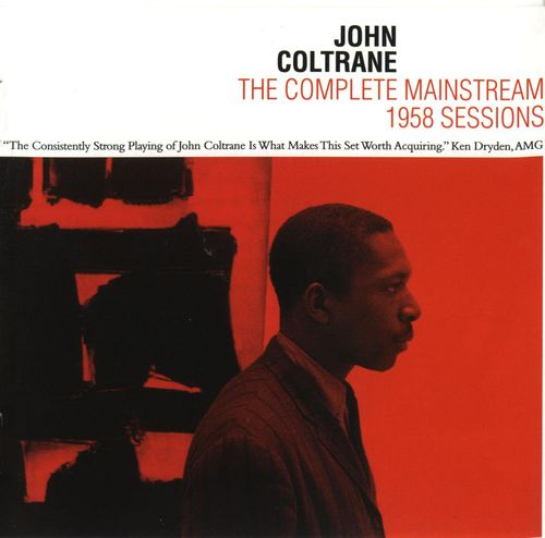 John Coltrane - 1958 - The Complete Mainstream 1958 Sessions (LoneHillJazz)