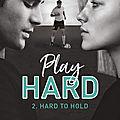 Play Hard #2 - Hard to Hold de K. Bromberg