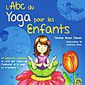 Documentaire jeunesse: l'abc du yoga pour les enfants