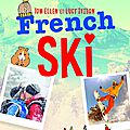 French Ski, par Tom Ellen & Lucy Ivison