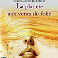 La planète aux vents de folie- la romance de Ténébreuse / <b>Marion</b> <b>Zimmer</b> <b>Bradley</b>