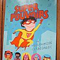 Le livre des Superpouvoirs, de Xavier Mauméjean & <b>Roland</b> <b>Garrigue</b>