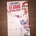 J'ai lu Le gang des <b>bras</b> <b>cassés</b> de Tore Renberg (Editions des Presses de la Cité)