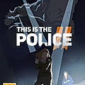 This Is the <b>Police</b> 2, la suite des aventures de Jack Boyd