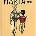 Maria et moi, Miguel Gallardo, éditions Rackham, 2010, 64 p.