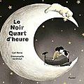 Albums <b>L</b>'<b>école</b> des <b>Loisirs</b> : Le noir quart d'heure et Qu'est-ce que c'est que ce cirque ?