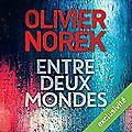 Entre deux mondes, d'Olivier Norek