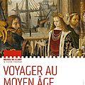 Cluny : <b>Voyager</b> au Moyen-Age