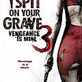 I Spit On Your Grave 3 : Vengeance <b>Is</b> Mine (L'ange de la vengeance)