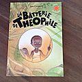 La batterie de Théophile - <b>Jean</b> <b>Claverie</b> (Gallimard Jeunesse)